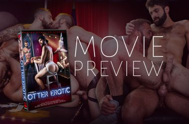 "A First Look at Raging Stallion's new gay porn movie ""Otter Erotic"""