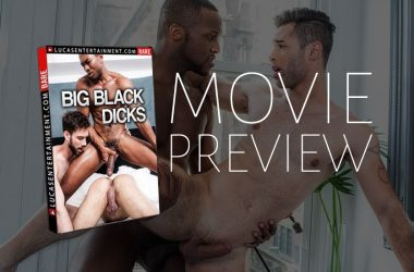 "Lucas Entertainment's latest movie is filled with lots of ""Big Black Dicks"""