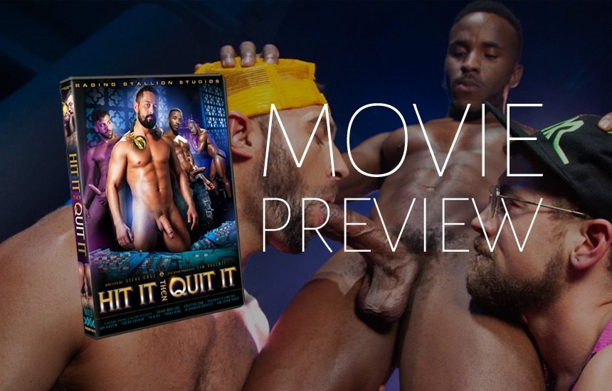 """Here's a quick look at Raging Stallion's latest movie """"Hit It Then Quit It"""""""