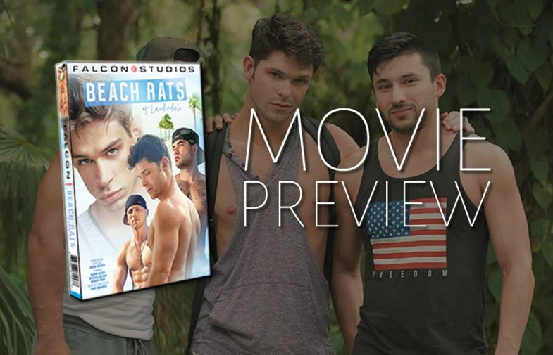 "A first look at Falcon Studios' latest gay porn movie ""Beach Rats of Lauderdale"""