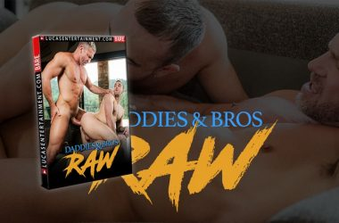 "A quick look at Lucas Entertainment's new movie, called ""Daddies & Bros RAW"""