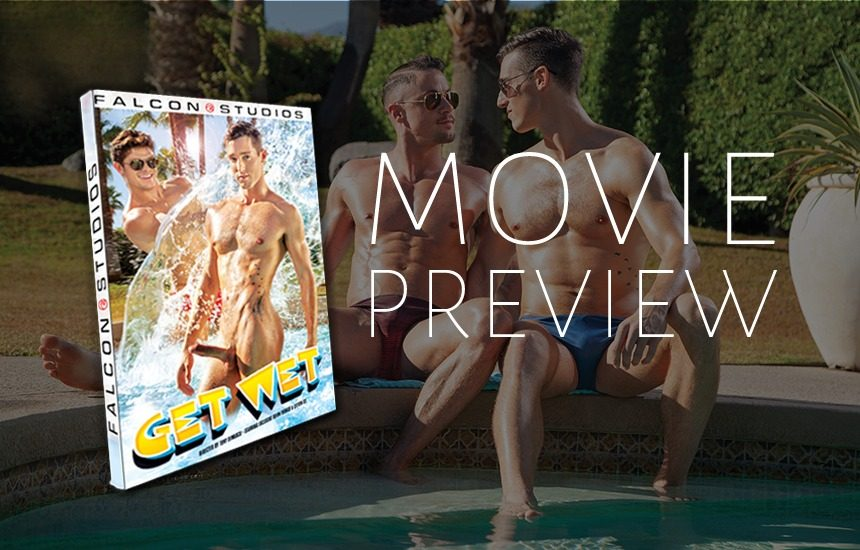 "Eight muscle hunks suck and fuck by the pool in Falcon Studios' new movie ""Get Wet"""