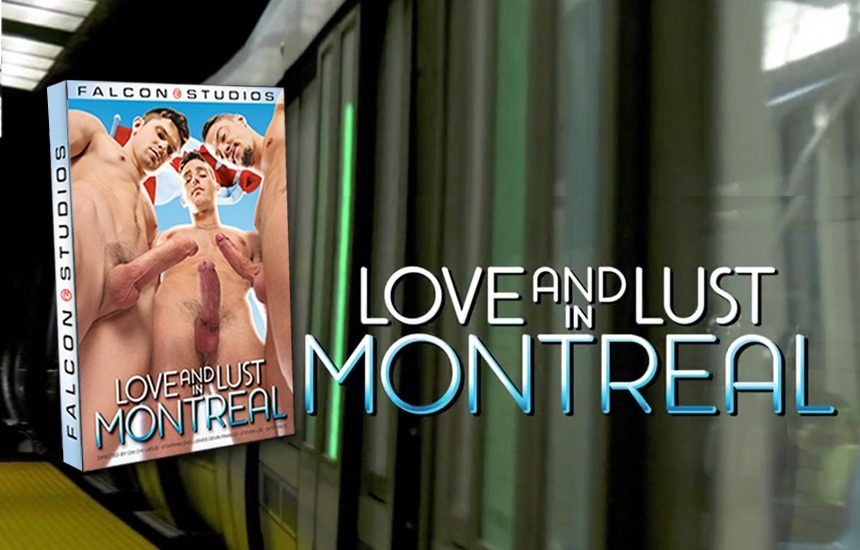 "A quick look at Falcon Studios' new movie ""Love and Lust in Montreal"""