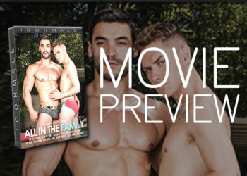 "Movie Preview: First look at Icon Male's new gay porn movie ""All In The Family"""
