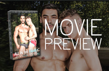 """Movie Preview: First look at Icon Male's new gay porn movie """"All In The Family"""""""