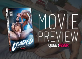 "Movie Preview: A first look at ""Loaded: Give It To Me Raw"" from Raging Stallion"
