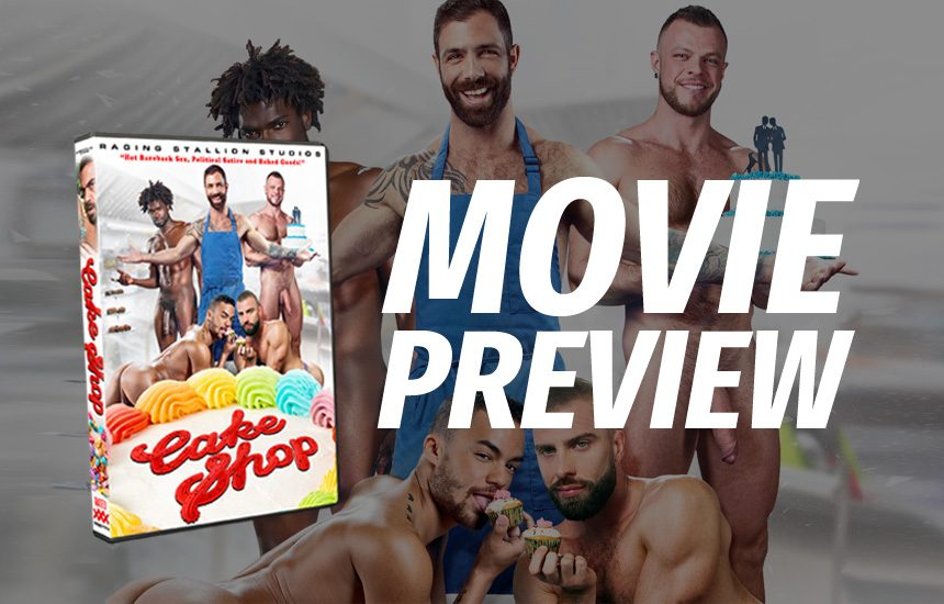 """Movie Preview: A First Look at Raging Stallion's """"Cake Shop"""""""